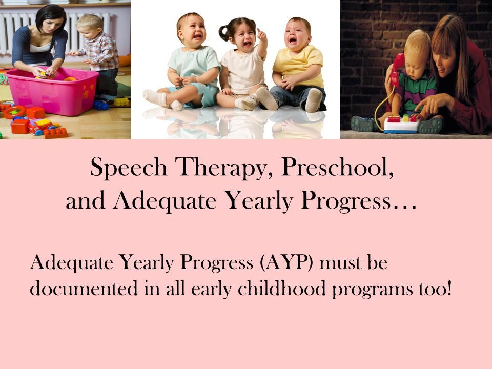 Speech Therapy, Preschool, and Adequate Yearly Progress…