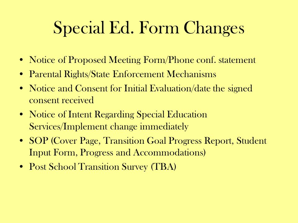 Special Ed. Form Changes