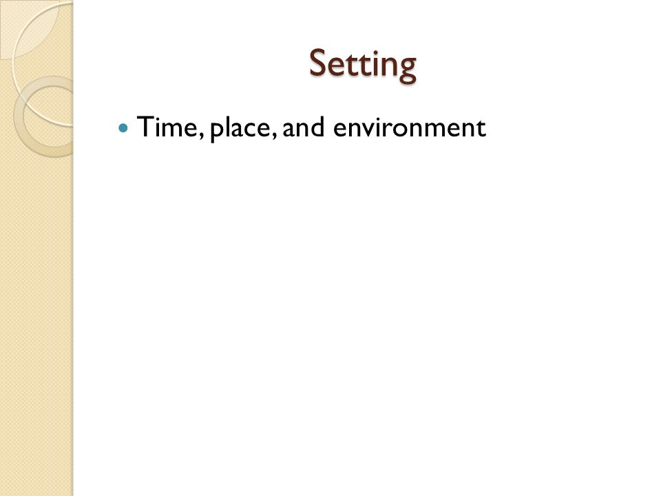 Setting Time, place, and environment