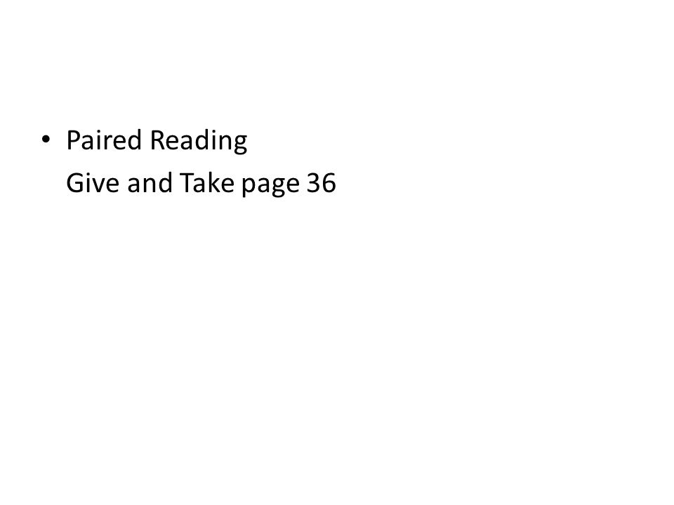 Paired Reading Give and Take page 36