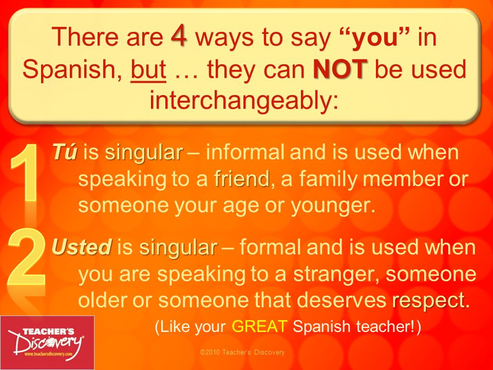 There are 4 ways to say you in Spanish, but … they can NOT be used interchangeably: