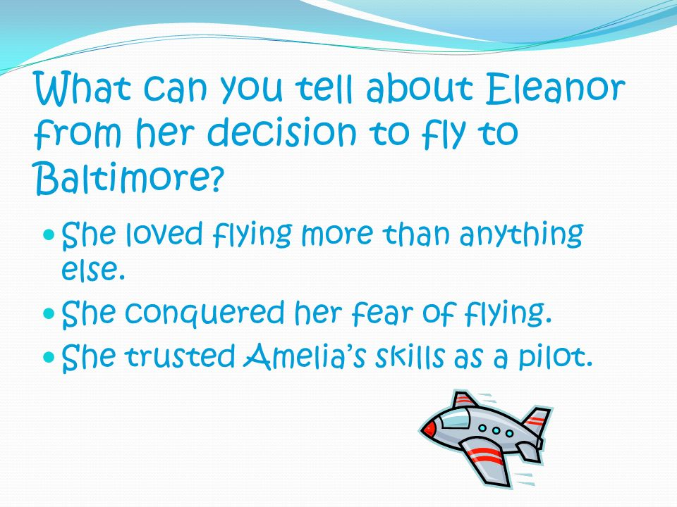What can you tell about Eleanor from her decision to fly to Baltimore