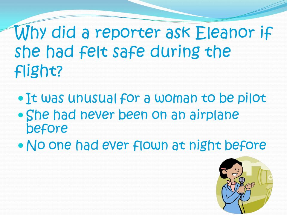 Why did a reporter ask Eleanor if she had felt safe during the flight