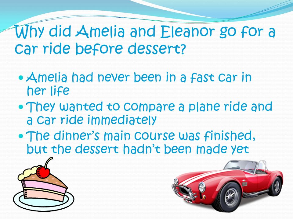 Why did Amelia and Eleanor go for a car ride before dessert