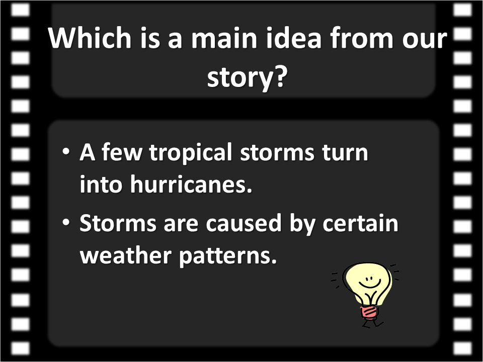 Which is a main idea from our story