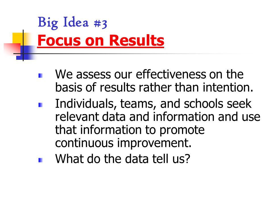 Big Idea #3 Focus on Results