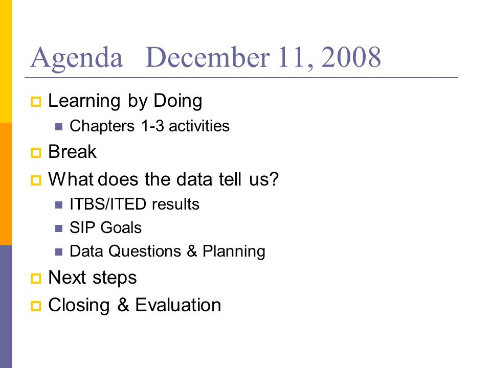 Agenda December 11, 2008 Learning by Doing Break