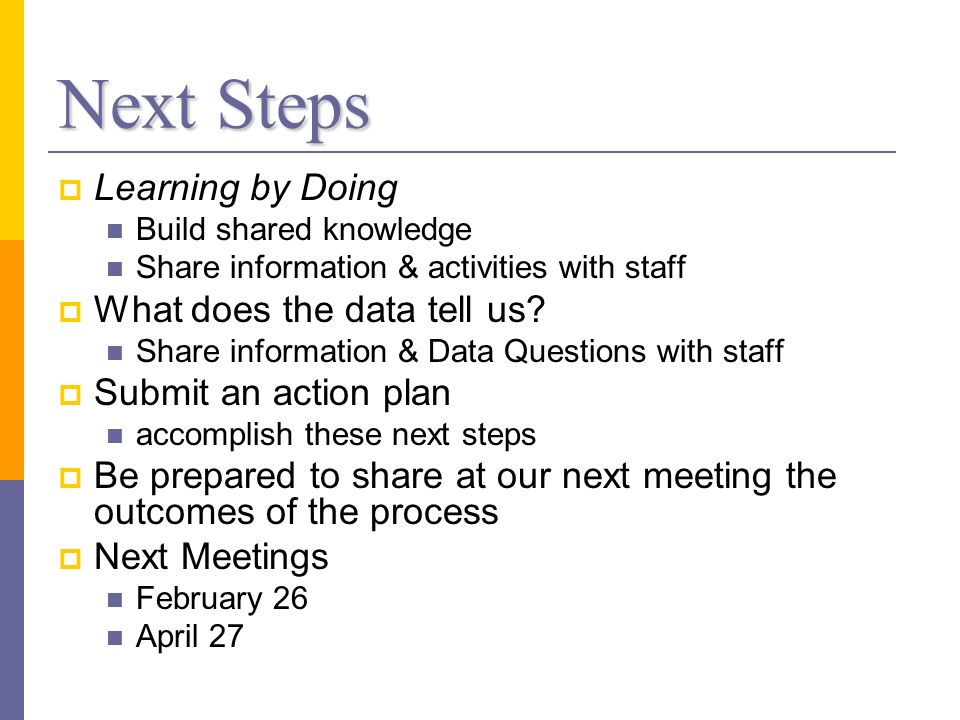 Next Steps Learning by Doing What does the data tell us
