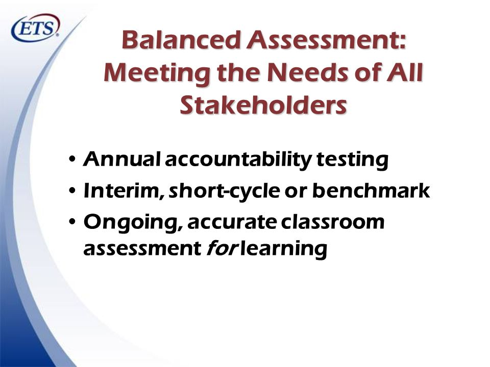 Balanced Assessment: Meeting the Needs of All Stakeholders