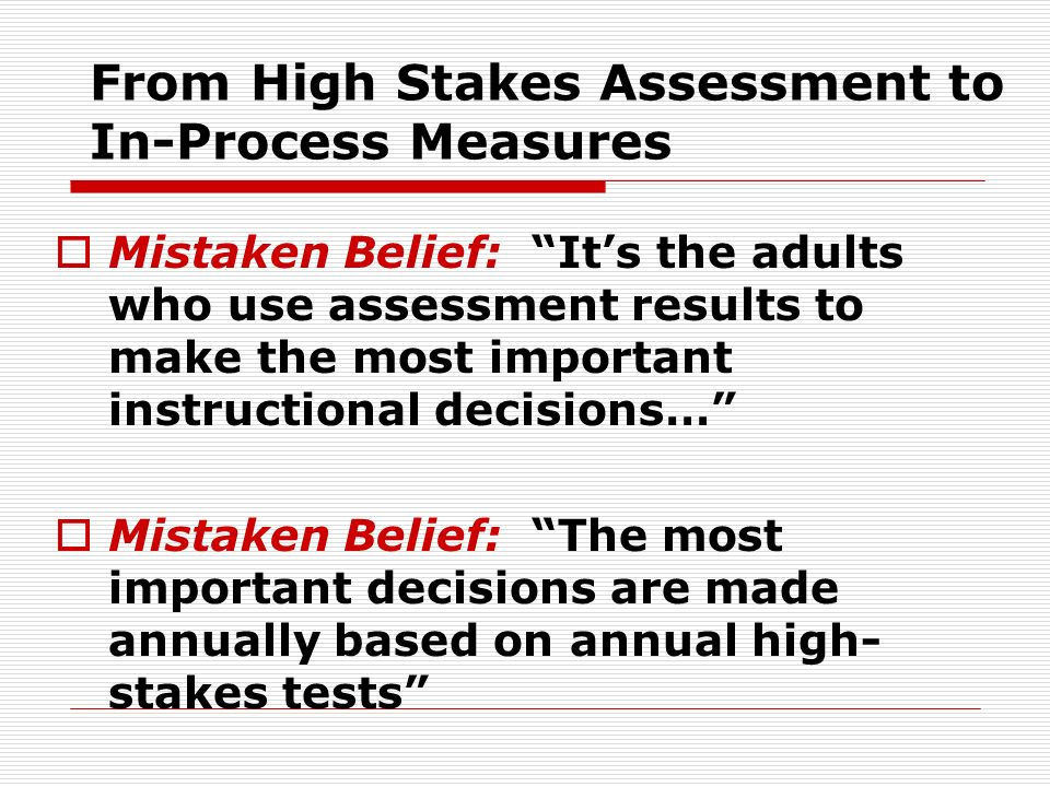 From High Stakes Assessment to In-Process Measures