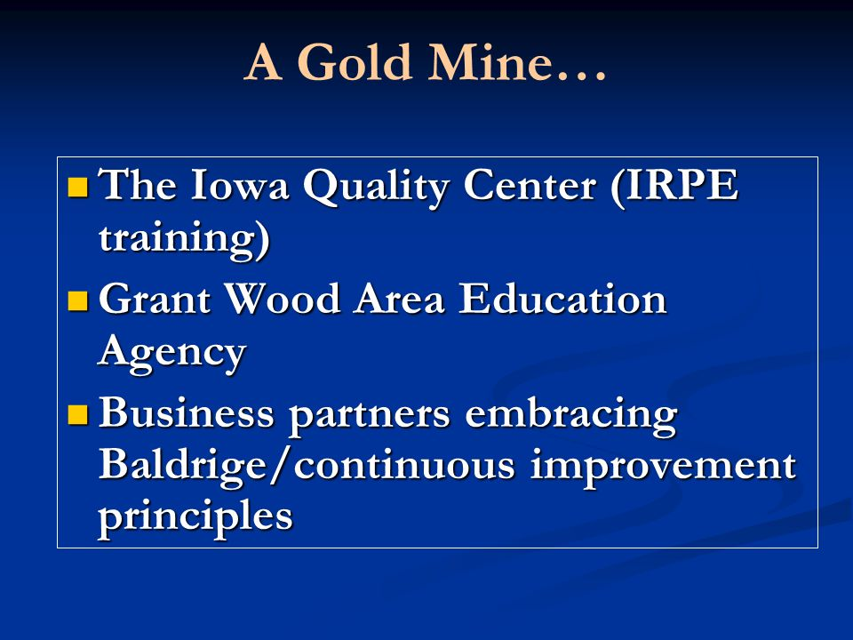 A Gold Mine… The Iowa Quality Center (IRPE training)
