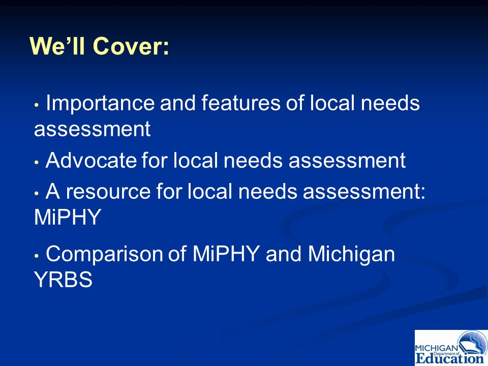 We'll Cover: Importance and features of local needs assessment
