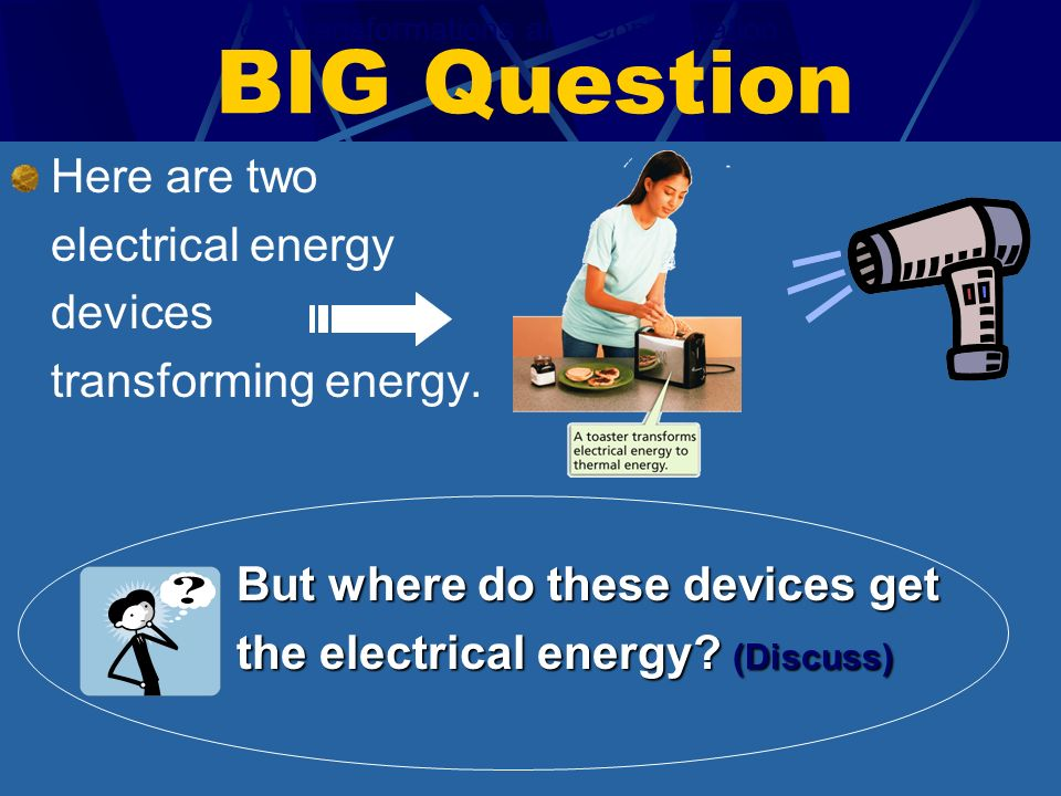 BIG Question Here are two electrical energy devices