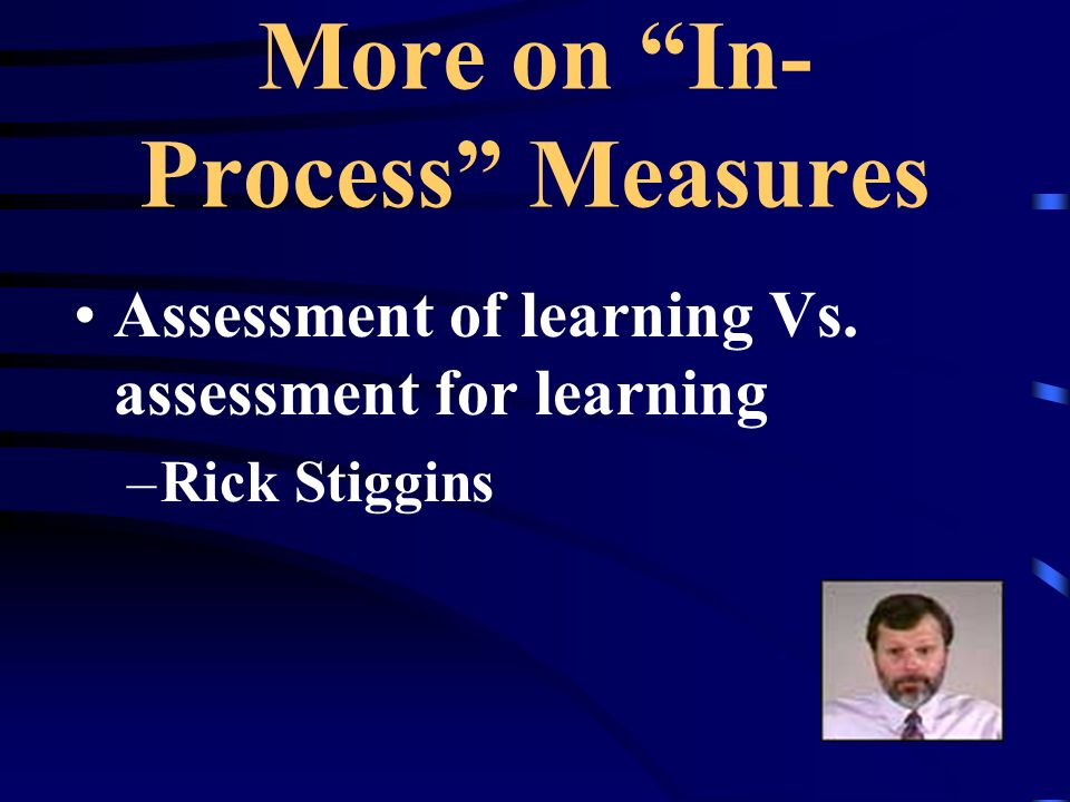 More on In-Process Measures