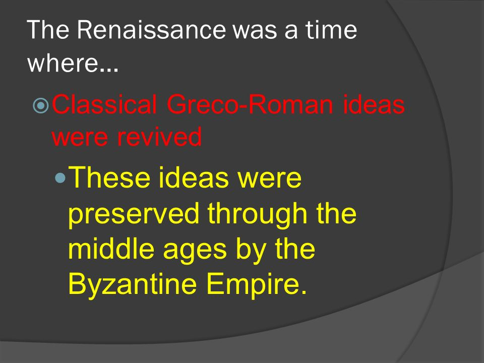 The Renaissance was a time where…
