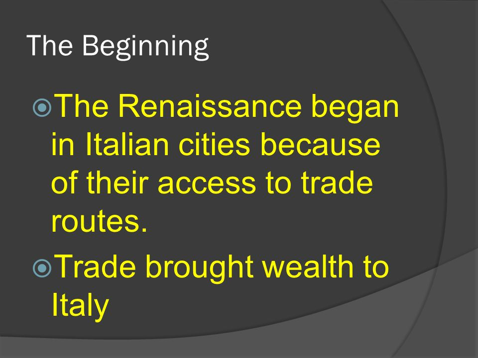 Trade brought wealth to Italy