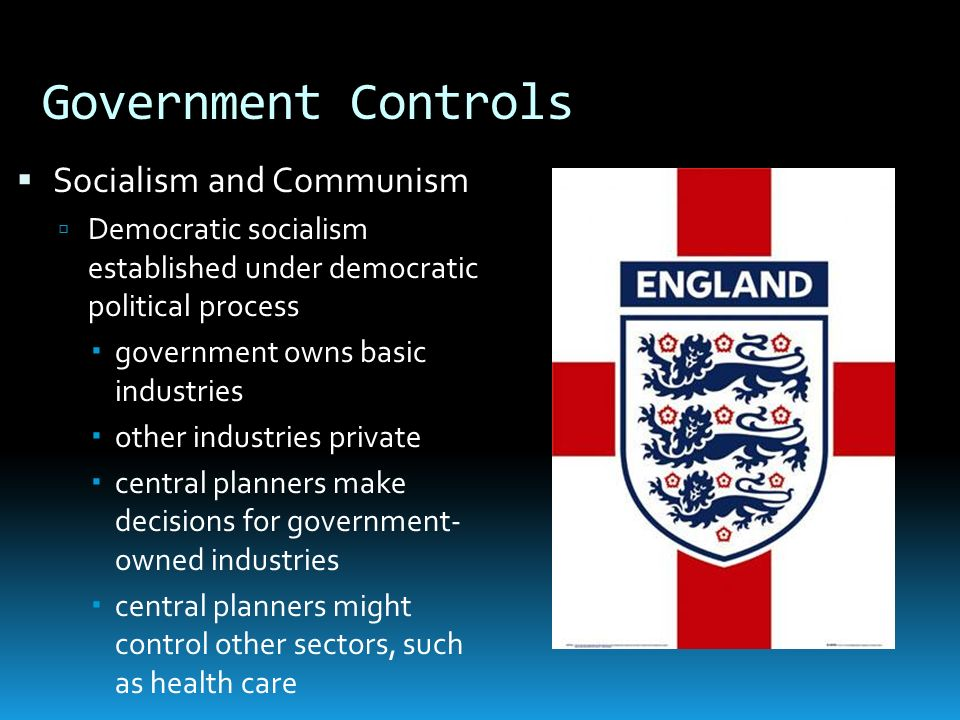 Government Controls Socialism and Communism