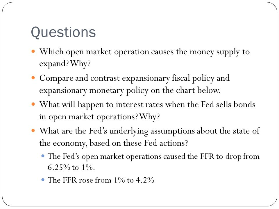 Questions Which open market operation causes the money supply to expand Why
