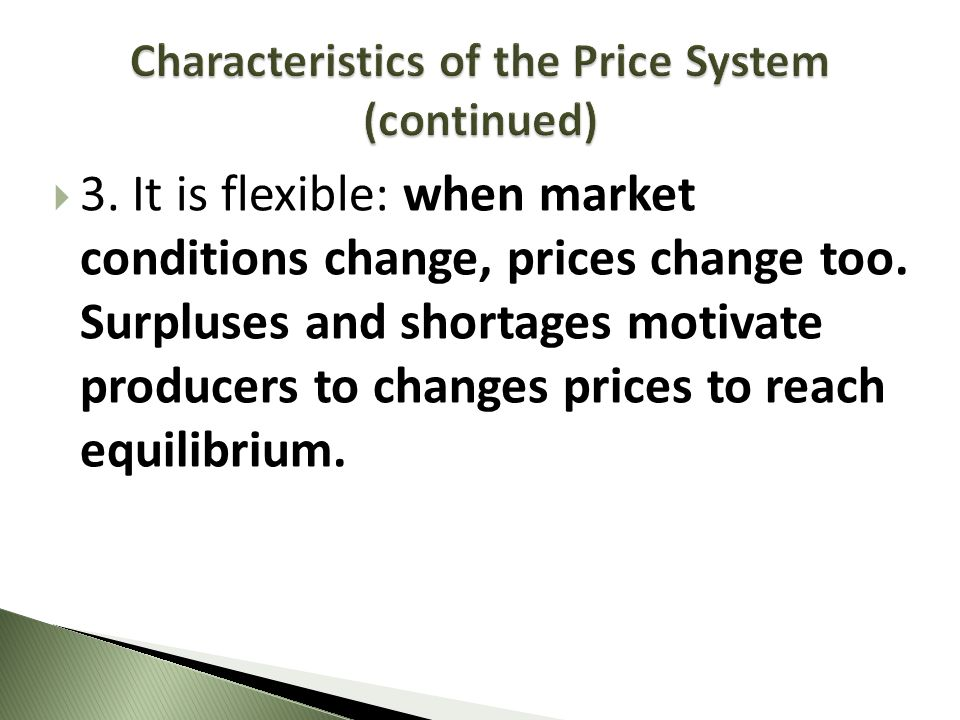 Characteristics of the Price System (continued)