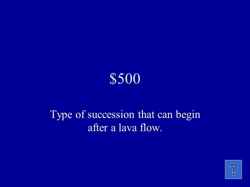 Type of succession that can begin after a lava flow.