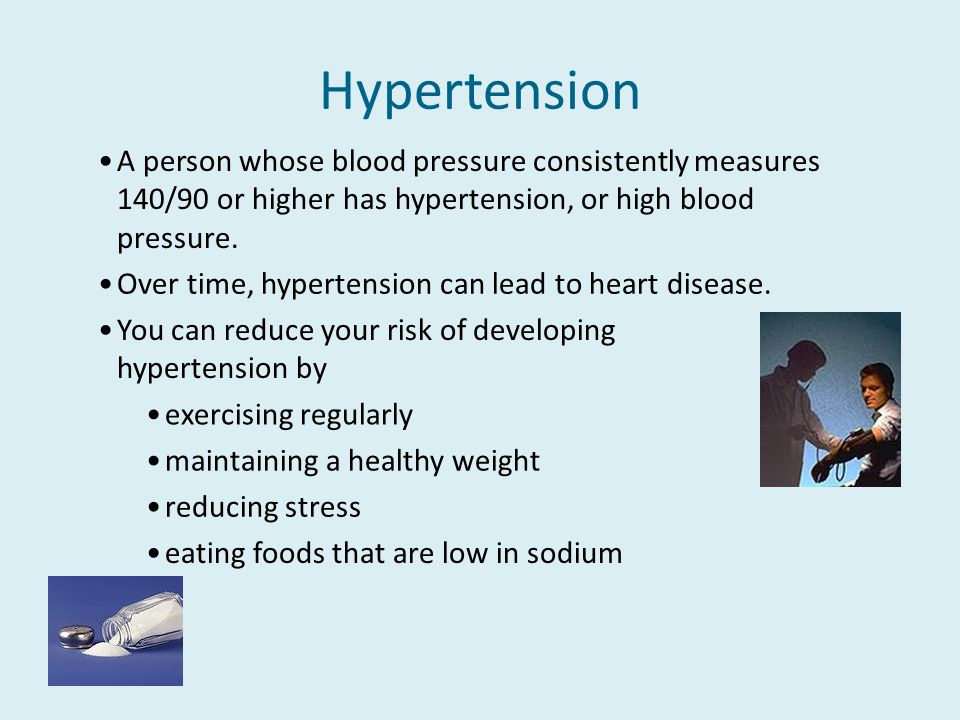 Hypertension A person whose blood pressure consistently measures 140/90 or higher has hypertension, or high blood pressure.