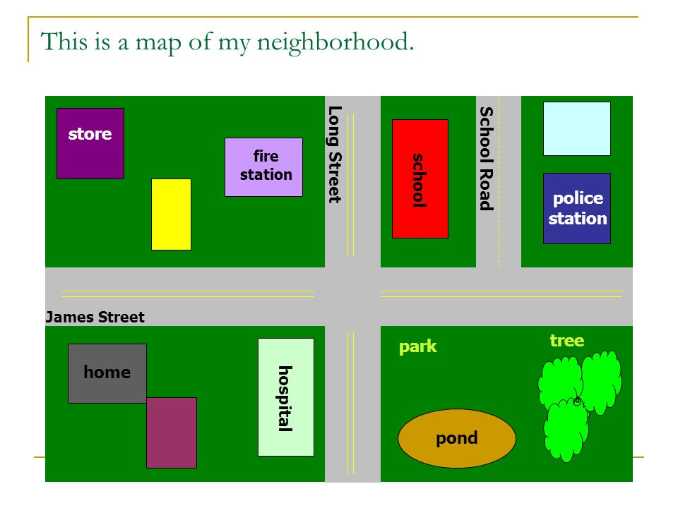 This is a map of my neighborhood.