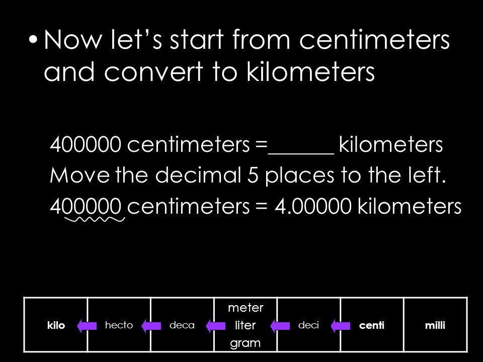 Now let's start from centimeters and convert to kilometers