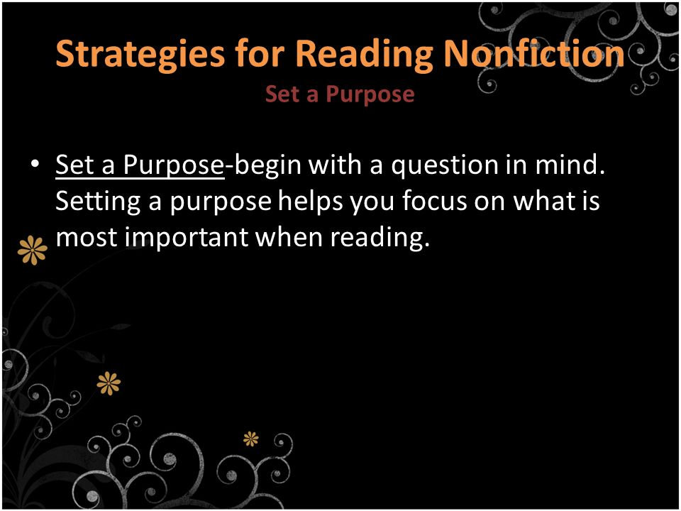 Strategies for Reading Nonfiction Set a Purpose