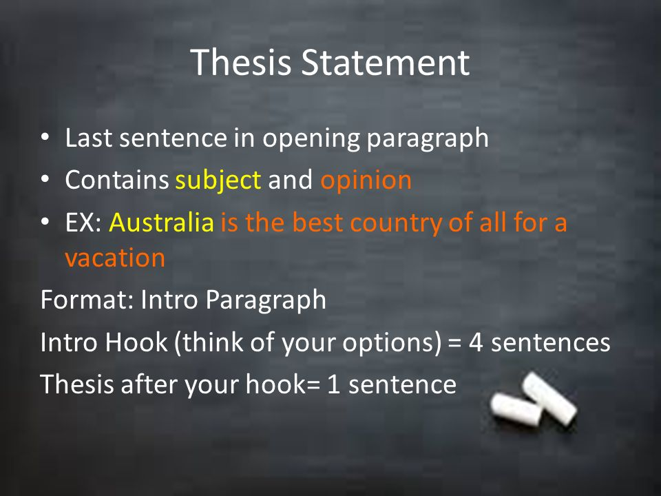 Thesis Statement Last sentence in opening paragraph