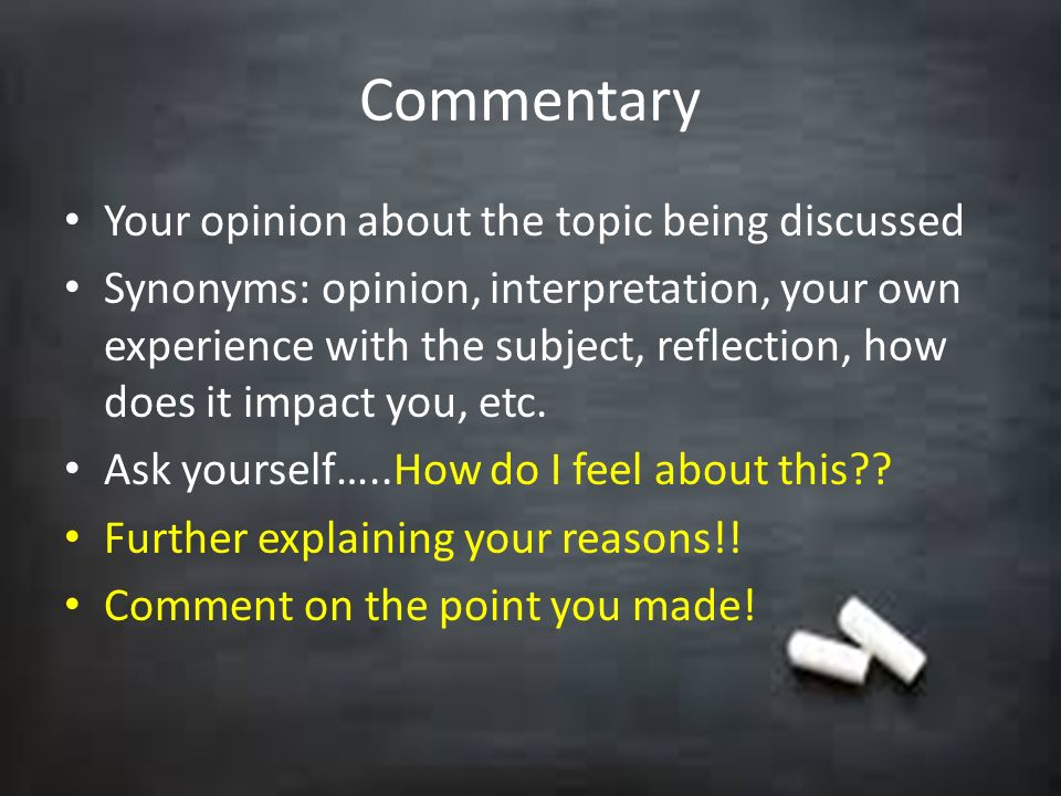 Commentary Your opinion about the topic being discussed