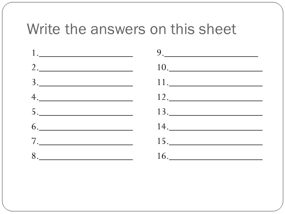 Write the answers on this sheet