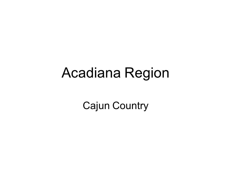Acadiana Region Cajun Country
