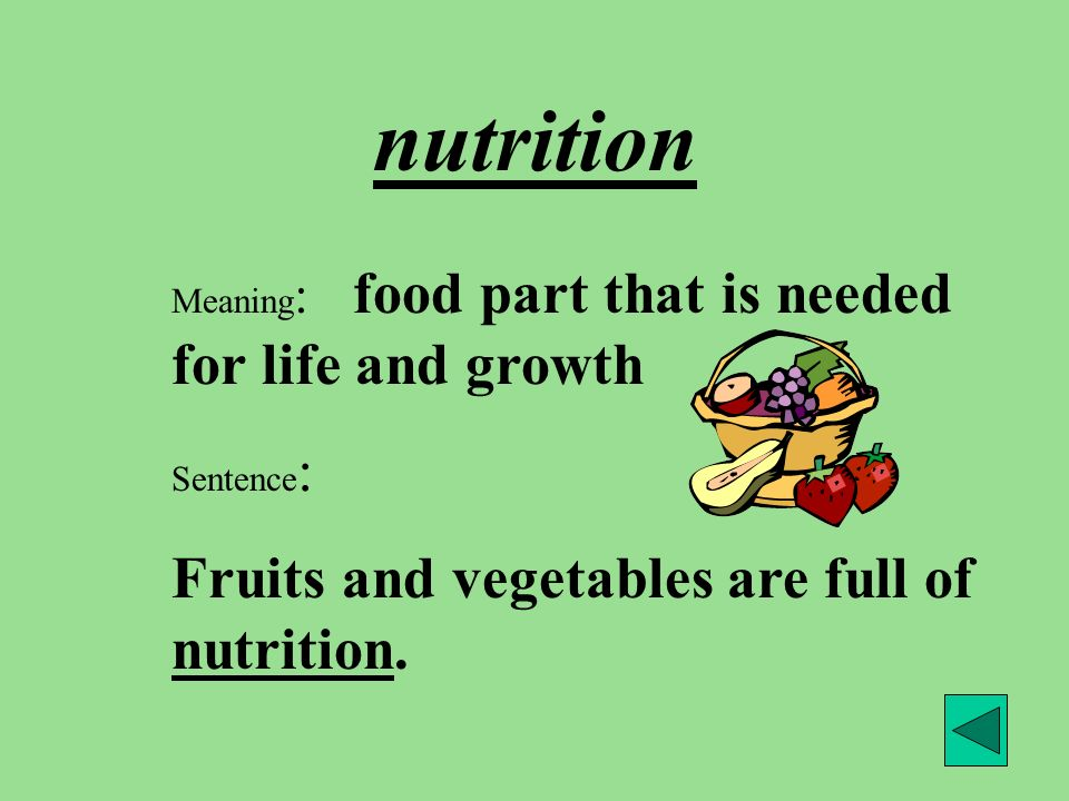 nutrition Fruits and vegetables are full of nutrition.