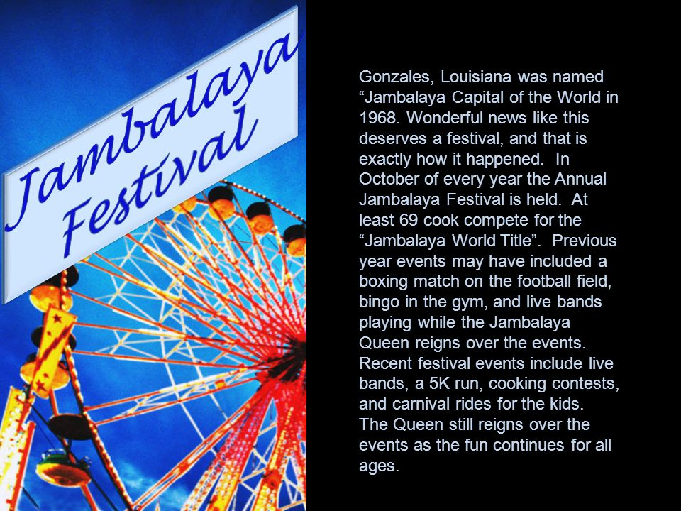 Gonzales, Louisiana was named Jambalaya Capital of the World in 1968