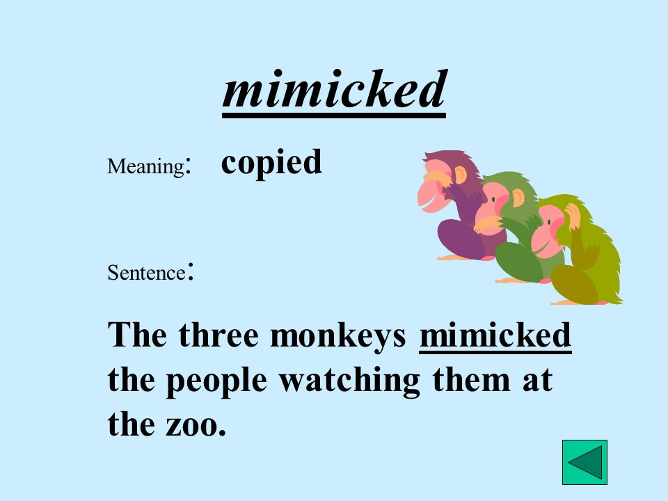 mimicked Meaning: copied.