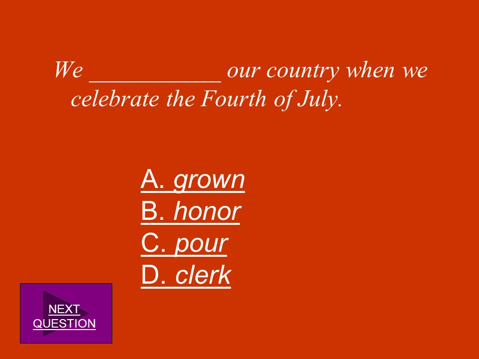 A. grown B. honor C. pour D. clerk