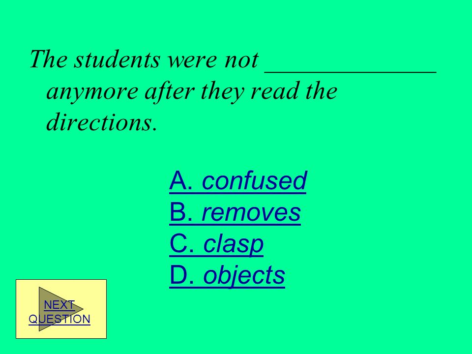 The students were not _____________ anymore after they read the directions.