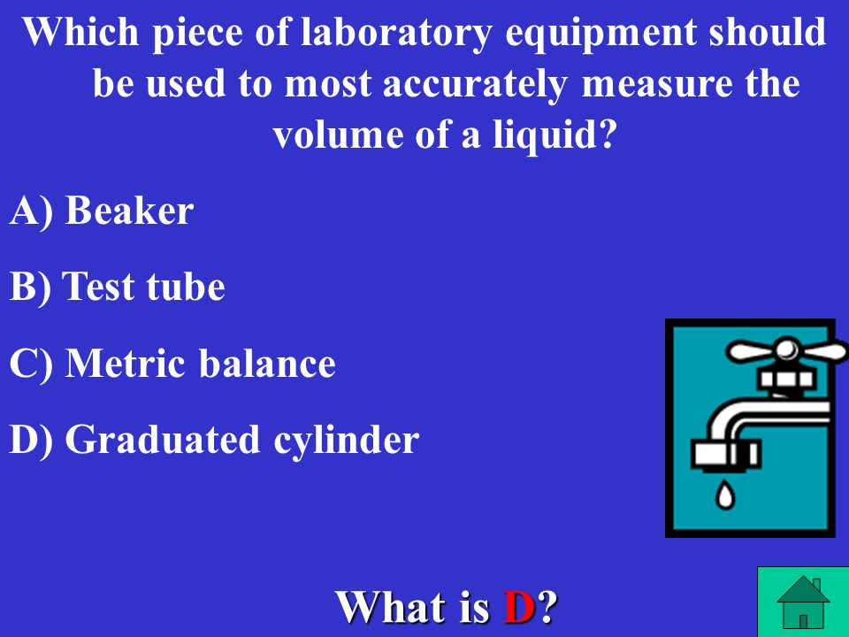 Which piece of laboratory equipment should be used to most accurately measure the volume of a liquid