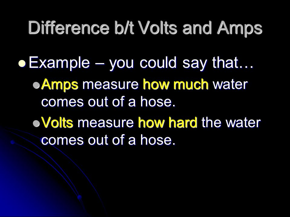 Difference b/t Volts and Amps