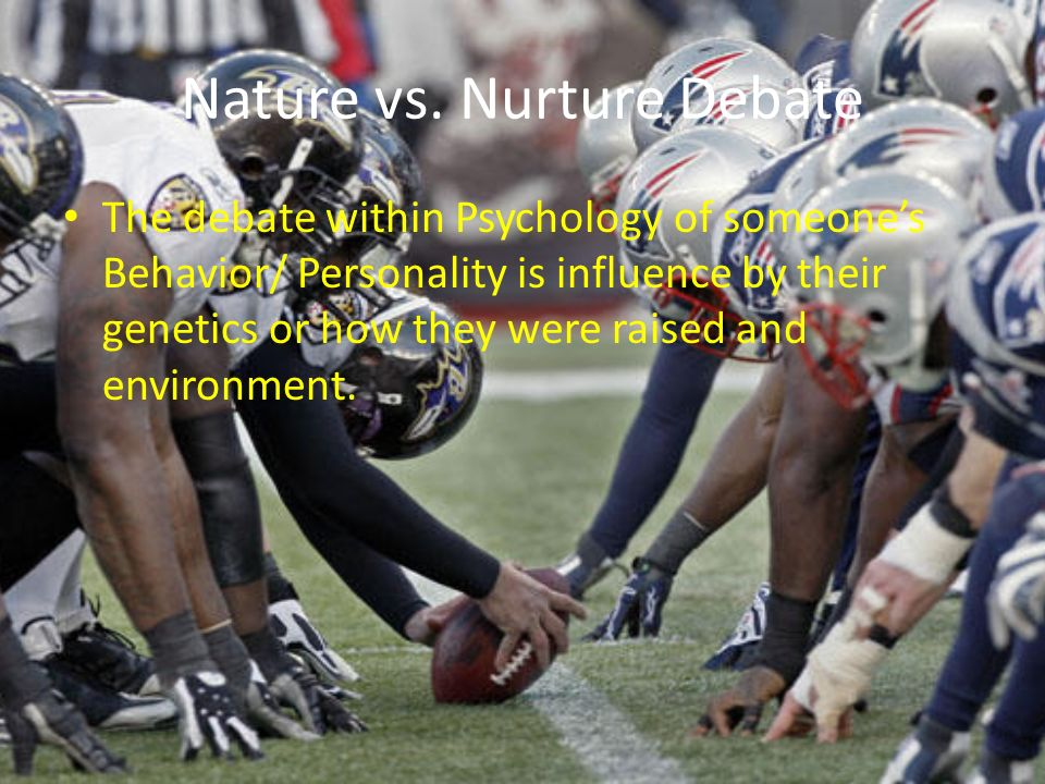 an analysis of the debate over the importance of nature verses the importance of nurture The nature versus nurture debate is one of the oldest issues in psychology we explain the question of which is more important: inherited traits or nature refers to all of the genes and hereditary factors that influence who we are—from our physical appearance to our personality characteristics.