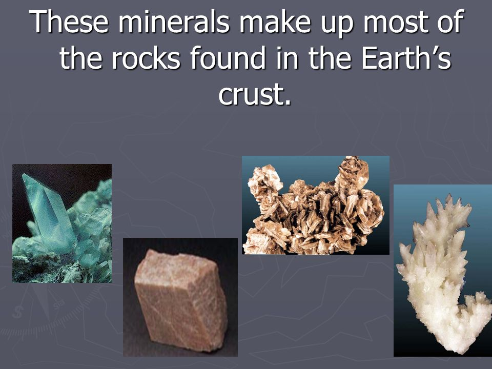 These minerals make up most of the rocks found in the Earth's crust.