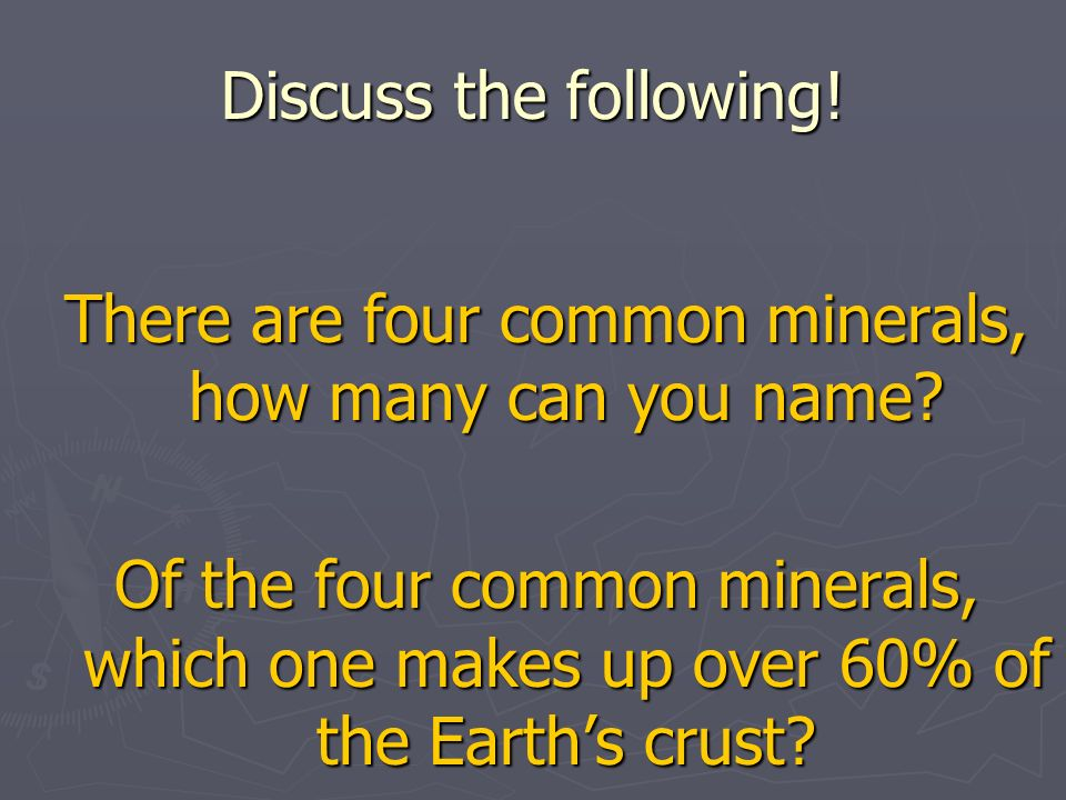 There are four common minerals, how many can you name
