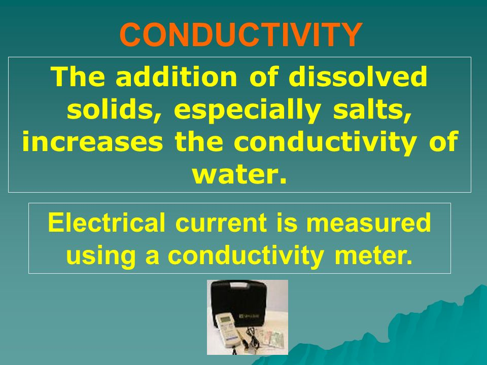 Electrical current is measured using a conductivity meter.