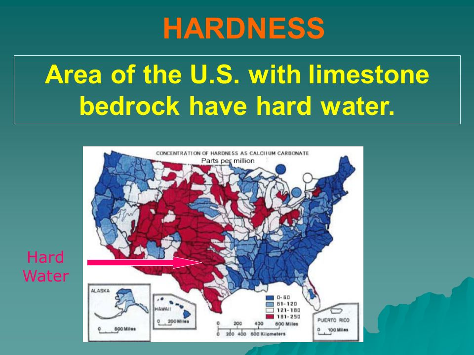 Area of the U.S. with limestone bedrock have hard water.