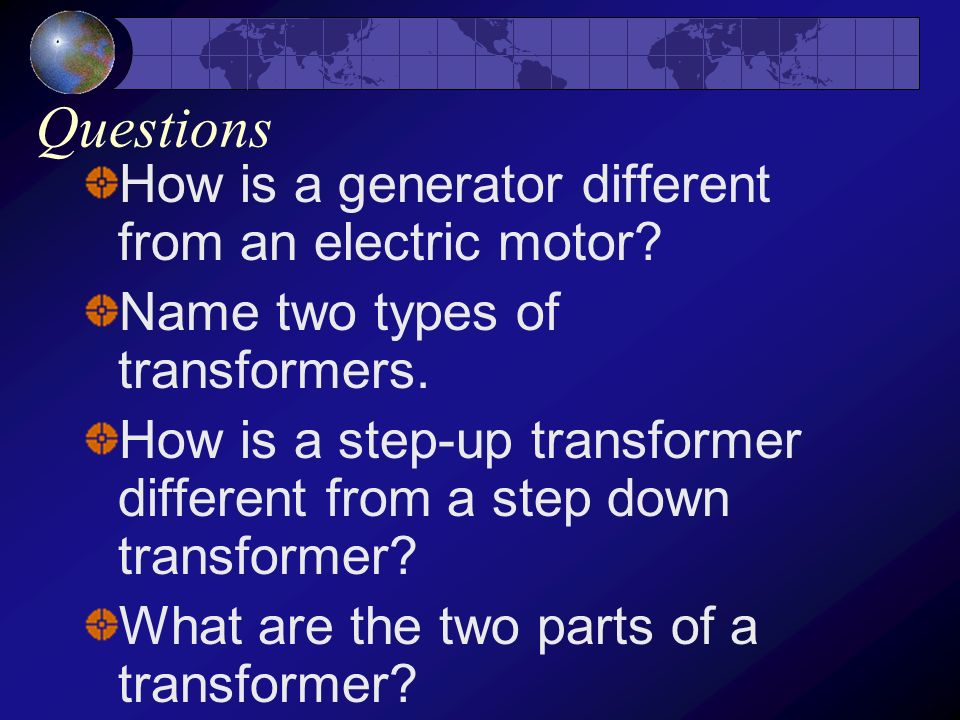 Questions How is a generator different from an electric motor
