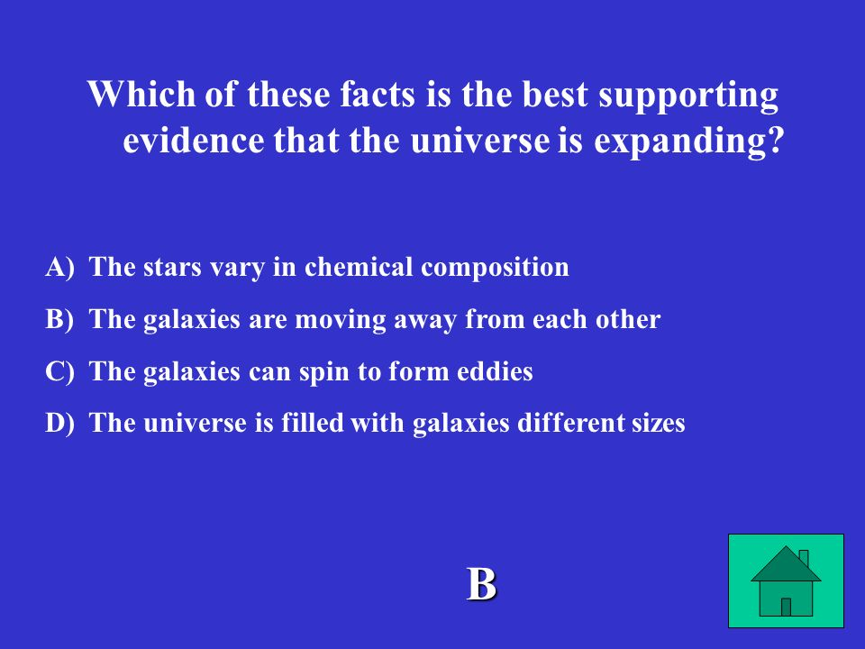 Which of these facts is the best supporting evidence that the universe is expanding