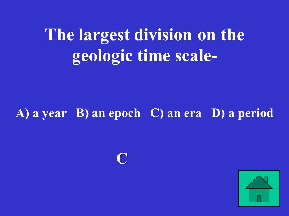The largest division on the geologic time scale-