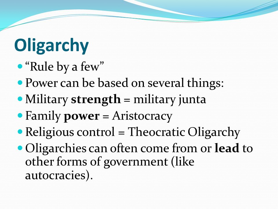 Oligarchy Rule by a few Power can be based on several things: