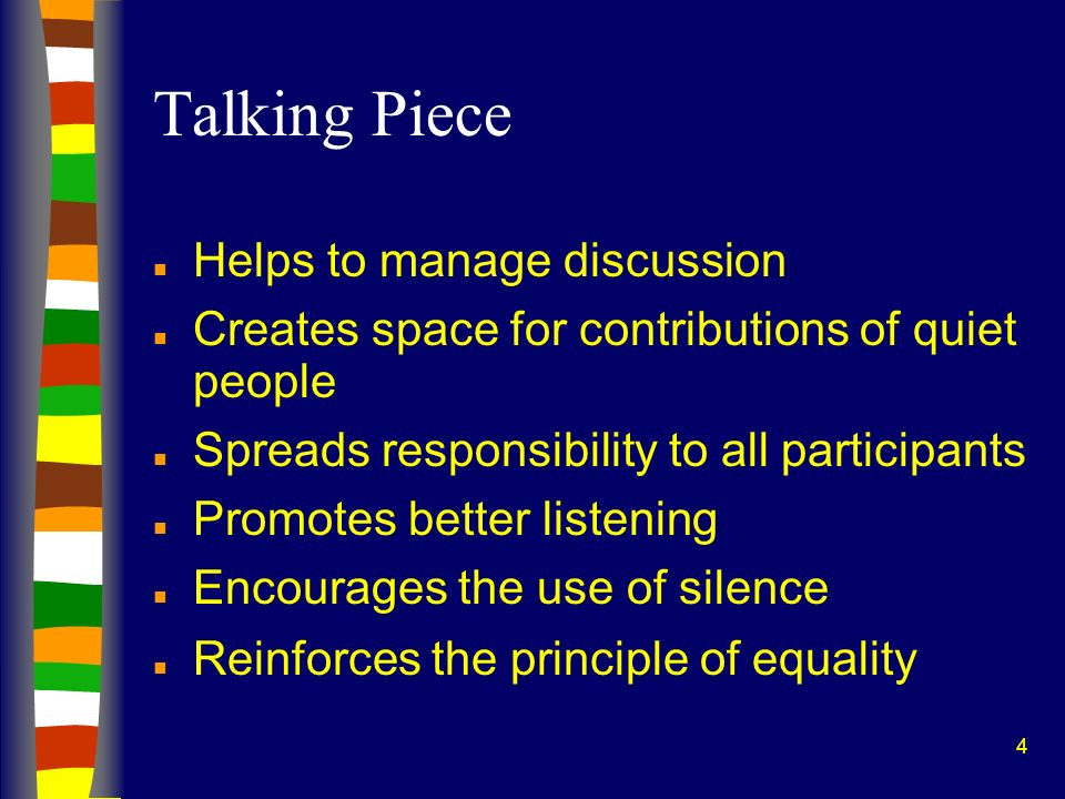 Talking Piece Helps to manage discussion