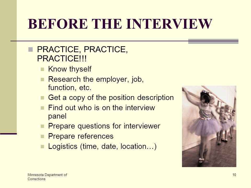 BEFORE THE INTERVIEW PRACTICE, PRACTICE, PRACTICE!!! Know thyself